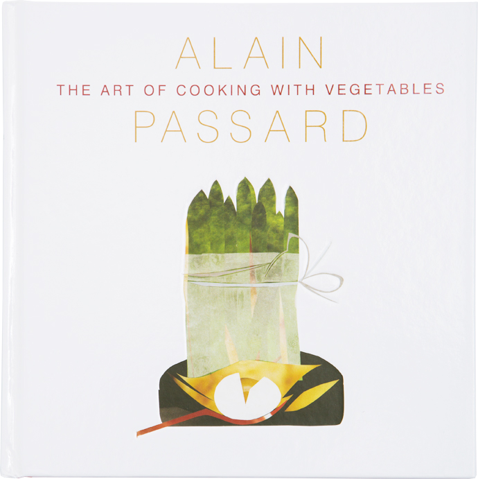The Art of Cooking with Vegetables by Alain Passard, Frances Lincoln, R395